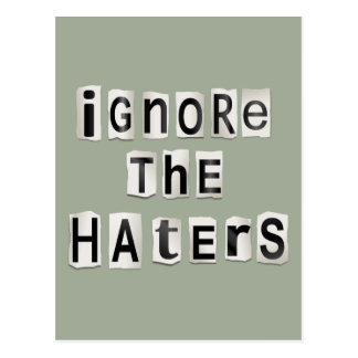 Ignore the haters. postcard