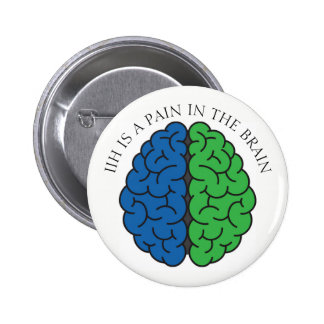 IIH Brain Pain 6 Cm Round Badge