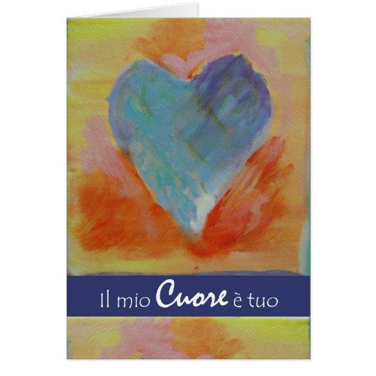 Il mio Cuore e tuo, My Heart is Yours in Italian Card