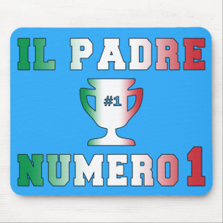 Il Padre Numero 1 #1 Dad in Italian Father's Day Mousepads