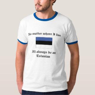 I'll always be Estonian T-shirt