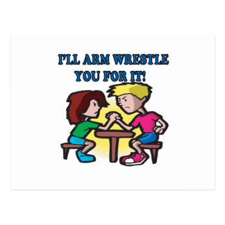 Ill Arm Wrestle You For It Postcard