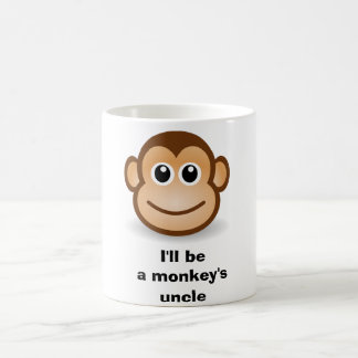 I'll be a monkey's uncle coffee mug