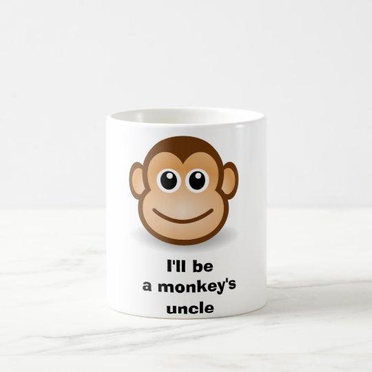I'll be a monkey's uncle coffee mug