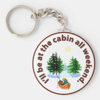 I'll be at the cabin all weekend basic round button key ring