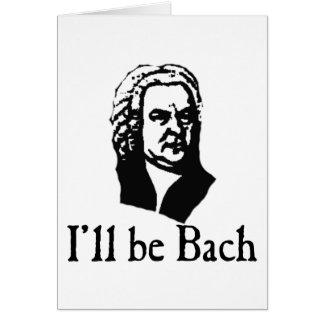 I'll Be Bach Card