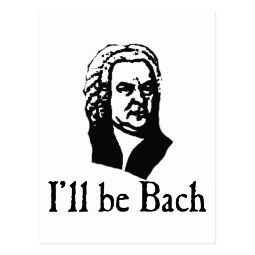 I'll Be Bach Post Cards