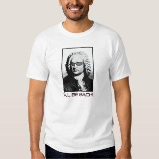 I'll Be Bach T Shirts