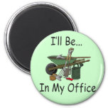 I'll Be in My Office Garden 6 Cm Round Magnet