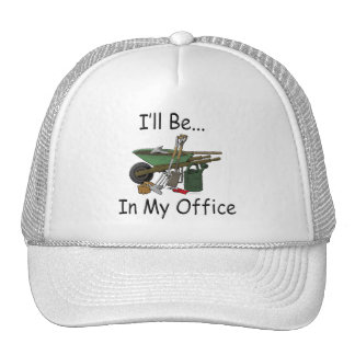 I'll Be in My Office [Garden] Trucker Hat