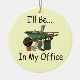 I'll Be in My Office Garden Christmas Ornament
