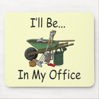 I'll Be in My Office Garden Mouse Mat