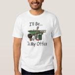 I'll Be in My Office Garden T Shirt