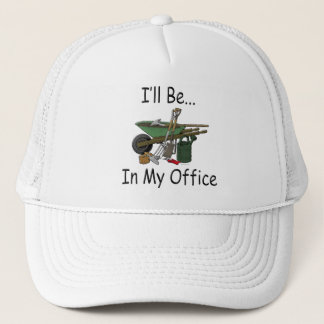 I'll Be in My Office [Garden] Trucker Hat