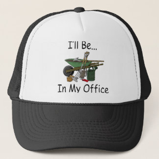 I'll Be in My Office Garden Trucker Hat