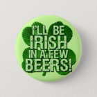 I'll Be Irish In  Few Beers 6 Cm Round Badge