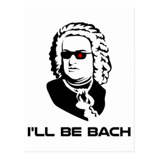 I'll Be Johann Sebastian Bach Postcard