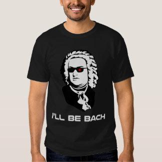I'll Be Johann Sebastian Bach Shirts