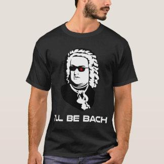 I'll Be Johann Sebastian Bach T-Shirt
