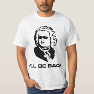 Men's Funny I'll Be Bach Terminator Parody T-shirt