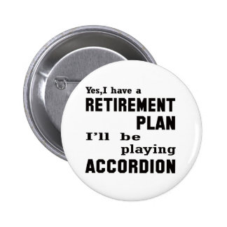 I'll be playing accordion. 6 cm round badge