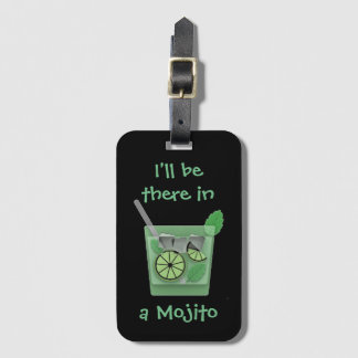 """I'll Be There in a Mojito"" Luggage Tag"