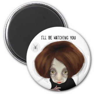 I'll be watching you 6 cm round magnet