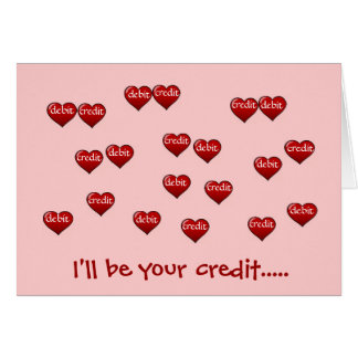 I'll be your credit - Accountant Valentine! Greeting Card