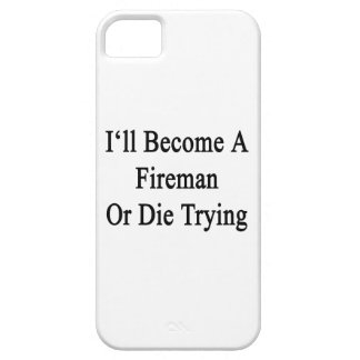 I'll Become A Fireman Or Die Trying iPhone 5 Cover