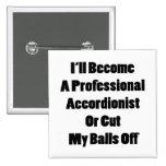 I'll Become A Professional Accordionist Or Cut My Pin