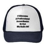 I'll Become A Professional Accordionist Or Cut My Trucker Hat