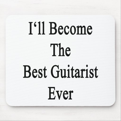 I'll Become The Best Guitarist Ever Mousepads