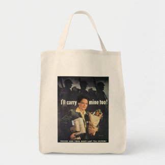 I'll Carry Mine World War 2 Grocery Tote Bag