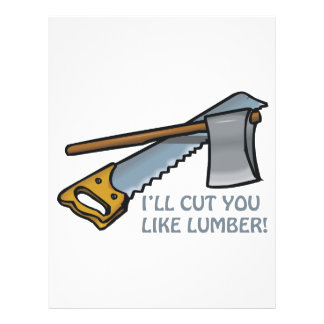 Ill Cut You Like Lumber Custom Flyer