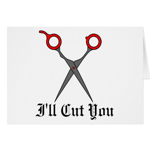 I'll Cut You (Red Hair Cutting Scissors) Greeting Cards