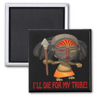 Ill Die For My Tribe Square Magnet