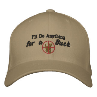 I'll Do Anything For a Buck Embroidered Baseball Cap