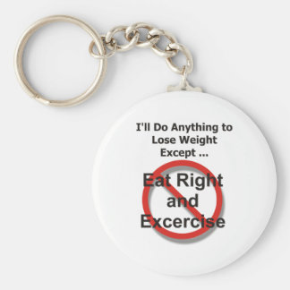 I'll do anything to lose weight except ... basic round button key ring
