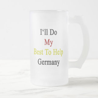 I'll Do My Best To Help Germany Frosted Glass Mug