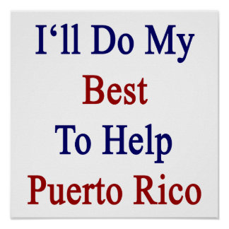 I'll Do My Best To Help Puerto Rico Poster
