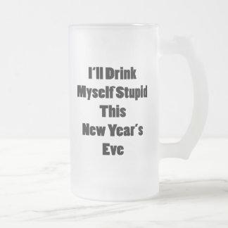 I'll Drink Myself Stupid This New Year's Eve Coffee Mug