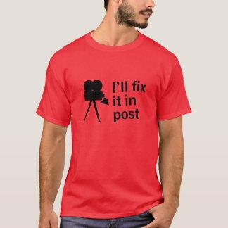 I'll fix it in post T-Shirt