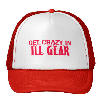 ILL GEAR, GET CRAZY IN HAT