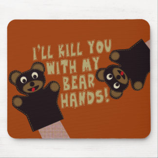 I'll Get You With My Bear Hands Mouse Mat