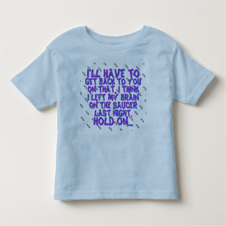 I'll have to get back to you on that Hold on... Tee Shirt