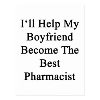 I'll Help My Boyfriend Become The Best Pharmacist. Postcard