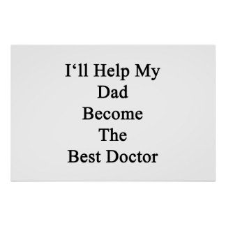 I'll Help My Dad Become The Best Doctor Poster