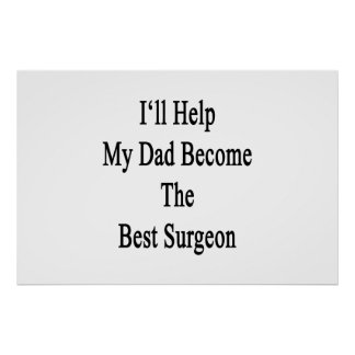 I'll Help My Dad Become The Best Surgeon Poster