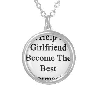 I'll Help My Girlfriend Become The Best Pharmacist Round Pendant Necklace