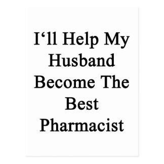 I'll Help My Husband Become The Best Pharmacist Postcard